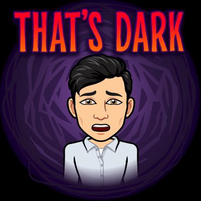 that's dark